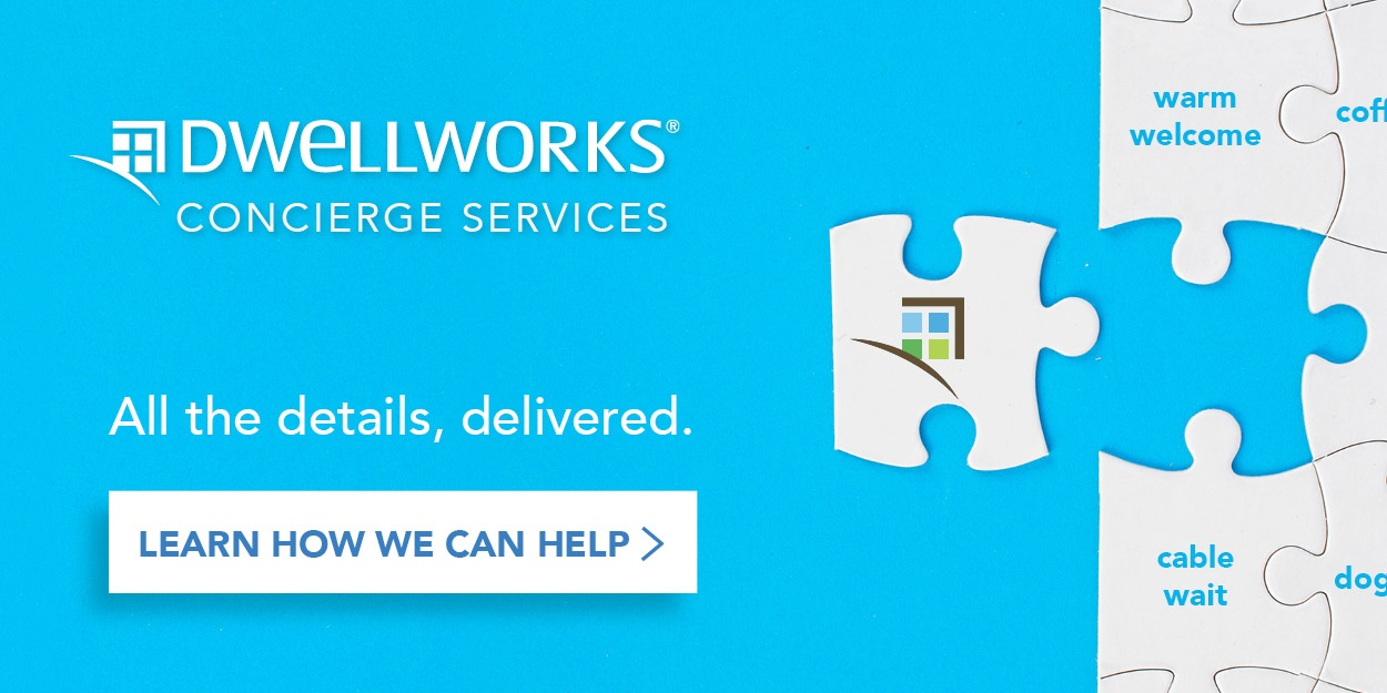 Click here to learn about Dwellworks Concierge Services