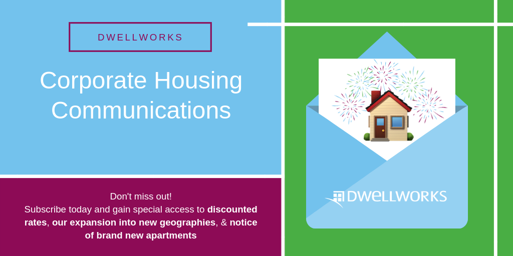 Click this image to sign up for Dwellworks Corporate Housing Monthly Newsletter